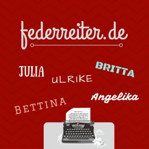 Ulrike, Britta, Julia, Angelika und Bettina - dies sind die Namen der Autoren der Schreibgruppe Federreiter