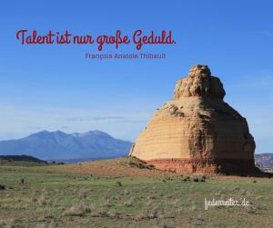 Der Literatur-Nobelpreisträger Thibault sagt: Talent ist nur große Geduld.