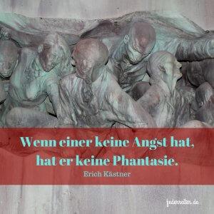 Zitat Erich Kästner Angst Fantasie Schreibgruppe Federreiter