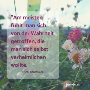 Zitat Friedl Beutelrock über die eigene Wahrheit Schreibgruppe Federreiter